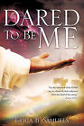 Dared to Be Me by Erica B Samuels (Paperback / softback, 2010)