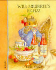 Will Squirrel's Big Fizz by Kate Veale (Hardback, 1995)