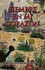 Siempre En Mi Corazaon: Cuentos Cortos y Otras Cosas de Amor, de Espiritu, de Vida by Maria Elena Penalosa (Paperback / softback, 2010)
