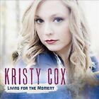 Living For the Moment [Digipak] by Kristy Cox (CD, Feb-2014, Pisgah Ridge)
