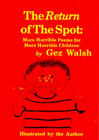 The Return of the Spot: More Horrible Poems for Horrible Children by Gez Walsh (Paperback, 1997)