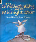 Smallest Bilby and the Midnight Star by Nette Hilton (Paperback, 2006)