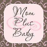 Mom Plus Baby