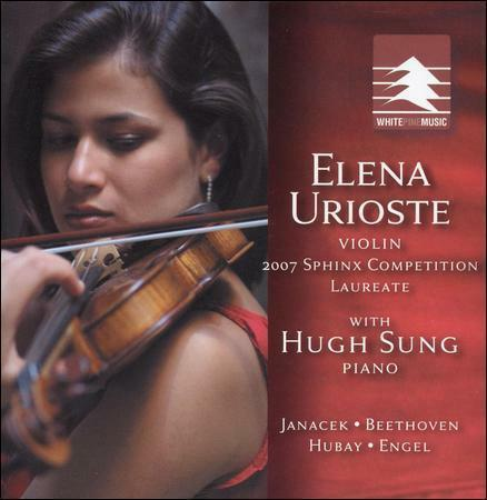 2007 Sphinx Competition Laureate: Elena Urioste (CD, White Pine)