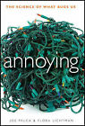 Annoying: The Science of What Bugs Us by Flora Lichtman, Joe Palca (Hardback, 2011)
