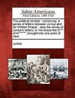 The Political Contest: Containing, a Series of Letters Between Junius and Sir William Draper: Also the Whole of Junius's Letters, to His Grac by Gale, Sabin Americana (Paperback / softback, 2012)