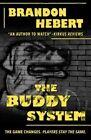 The Buddy System by Brandon Hebert (Hardback, 2014)