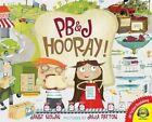 PB&J Hooray! by Janet Nolan (Hardback, 2015)