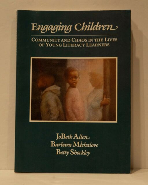 ENGAGING CHILDREN: COMMUNITY AND CHAOS IN LIVES OF YOUNG By Jobeth Allen NEW