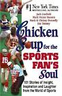 Chicken Soup for the Soul: Chicken Soup for the Sports Fan's Soul : 101 Stories of Insight, Inspiration and Laughter from the World of Sports by Chrissy Donnelly, Mark Donnelly, Jack Canfield, Mark Victor Hansen and Jim Tunney (2000, Paperback)