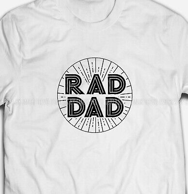 Mens Womens RAD DAD Fathers gift 100/% Cotton White T-shirt Tee Top Size S-5XL