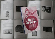 Libro L'ARADIO CHE PASSIONE Old Radio Wireless TSF Radiomarelli d'epoca Antique