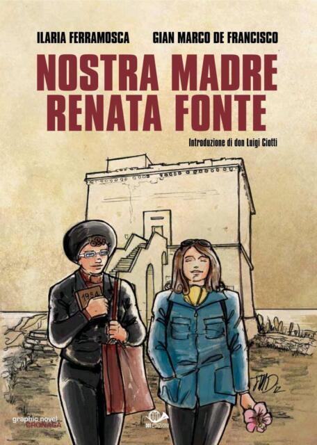 laria Ferramosca - Gian Marco De Francisco NOSTRA MADRE RENATA FONTE 001 Ed.