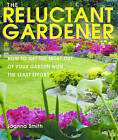 The Reluctant Gardener by Joanna Smith (Paperback, 2006)