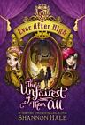 Ever After High: The Unfairest of Them All by Shannon Hale (Hardback, 2014)