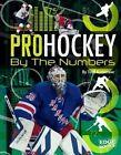 Pro Hockey by the Numbers by Tom Kortemeier (Paperback / softback, 2016)