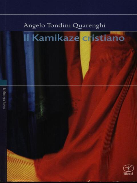 IL KAMIKAZE CRISTIANO  ANGELO TONDINI QUARENGHI BIETTI 2006 BIBLIOTECA BIETTI
