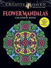Creative Haven Flower Mandalas Coloring Book: Stunning Designs on a Dramatic Black Background by Marty Noble (Paperback, 2016)