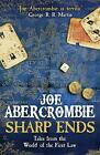 Sharp Ends: Stories from the World of The First Law by Joe Abercrombie (Paperback, 2017)