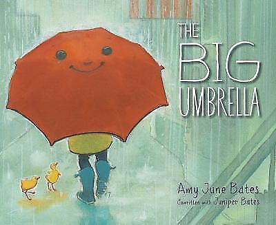 The Big Umbrella by Amy June Bates and Juniper Bates