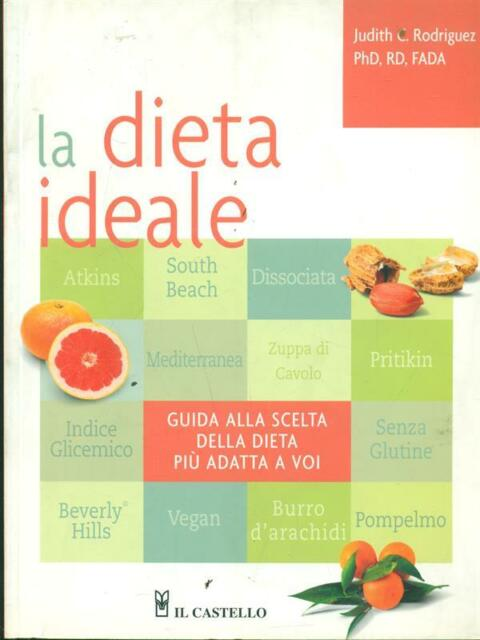 LA DIETA IDEALE  RODRIGUEZ JUDITH C. IL CASTELLO 2007
