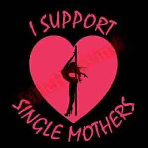 I-Support-Single-Mothers-Stripper-Dancer-Vinyl-Decal-Sticker-Window-Glass
