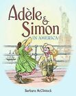 Adele & Simon in America by Barbara McClintock (Hardback, 2008)