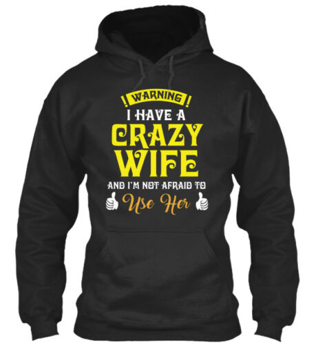 I Have Crazy Wife T Standard College Hoodie Warning