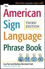The American Sign Language Phrase Book by Barbara Bernstein Fant, Lou Fant and Betty Miller (2008, Paperback)