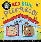 Red, Blue, Peek-a-Boo by Little Tiger Press Group (Novelty book, 2014)
