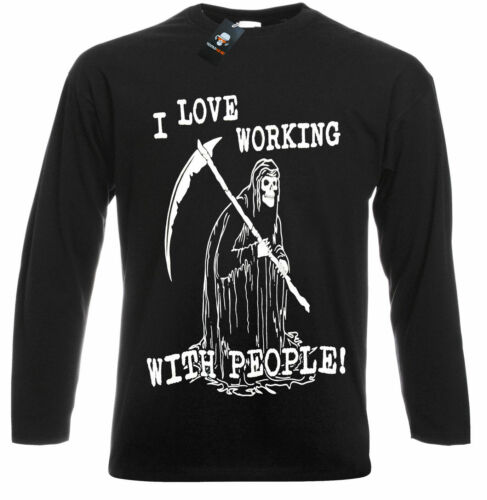 I LOVE WORKING WITH PEOPLE Long Sleeve T Shirt//Reaper//Skull//Rock//Skeleton//Top