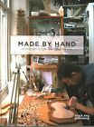 Made by Hand by Black Dog Publishing London UK (Paperback, 2014)