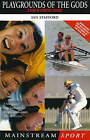 Playgrounds of the Gods: A Year of Sporting Fantasy by Ian Stafford (Paperback, 2000)