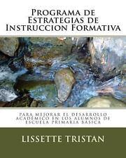 Programa de Estrategias de Instruccion Formativa : Para Mejorar el Desarrollo...