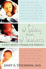 Nothing But Newborn: A First-Month Primer for Parents by Janet A Stockheim MD (Paperback / softback, 2008)