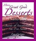 Great Good Dairy-Free Desserts Naturally: Secrets of Sensational Sin-Free Vegan Sweets by Fran Costigan (Paperback, 2005)