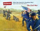 What Was America's Deadliest War?: And Other Questions about the Civil War by Martin W Sandler (Hardback)