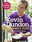 Great Family Food: More than 120 recipes for delicious home-cooked food (Revised Edition) by Kevin Dundon (Paperback, 2010)