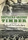 Southern Oregon Timber:: The Kenneth Ford Family Legacy by R J Guyer, Rennie Guyer (Paperback / softback, 2015)