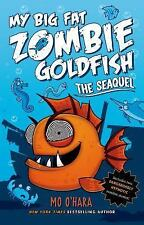 My Big Fat Zombie Goldfish: The SeaQuel 2 by Mo O'Hara (2014, Hardcover)