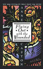 Flying Out with the Wounded by Anne Caston (Paperback, 1997)