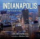 Indianapolis: The Circle City by Lee Mandrell (Hardback, 2016)