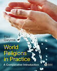 World Religions in Practice: A Comparative Introduction by Paul Gwynne (Hardback, 2008)
