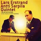 Jazz on the Platform: In the Tracks of Benny Goodman by The Antti Sarpila Quintet/Lars Erstrand (CD, Aug-2006, Prophone)