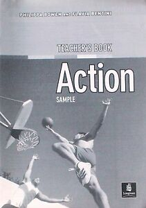 Action, Sample (teacher's Book) Bowen, Bentini Longman