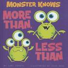 Monster Knows More Than, Less Than by Lori Capote (Hardback, 2013)