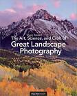 The Art, Science, and Craft of Great Landscape Photography by Glenn Randall (Paperback, 2015)
