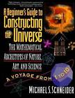A Beginner's Guide to Constructing the Universe by Michael S. Schneider (Paperback, 2003)