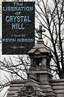 The Liberation of Crystal Hill by Kevin Gibson (Paperback / softback, 2011)