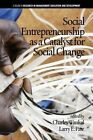 Social Entrepreneurship as a Catalyst for Social Change by Information Age Publishing (Paperback, 2013)